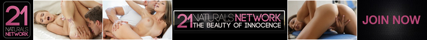 21 Naturals - Beautiful babes receive the passionate romps that their pussies only dreamed of!  Soft sultry scenarios plus gorgeous girls equals the most romantic sex we can offer.  Take a peek if you love the passion.