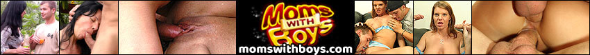 Moms With Boys - Moms With Boys is your ultimate milf site. Watch hours of these horny mature amateurs showing they still have what it takes sucking and fucking hard cock!
