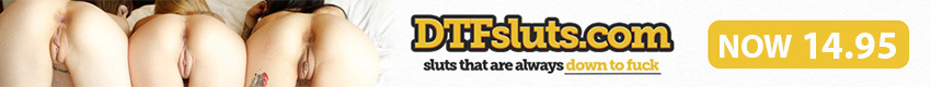 Dtf Sluts - DTFsluts.com is home to all the sluts that are always DOWN TO FUCK! Follow the hottest women in porn through their adventures to get dick inside their tight holes and wet pussies on their faces. When you want sluts who love to fuck you want DTFsluts.com