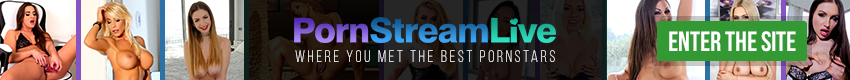 Porn Stream Live - Do you want to chat with pornstars? Do you want to follow their daily life? Do not hesitate, go to PornStreamLive and be the friend of real pornstars! Join us now!